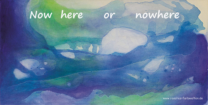 Nr. 14 | Now here or nowhere
